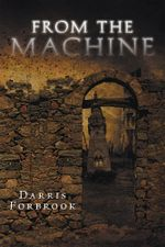 From the Machine - Darris Forbrook
