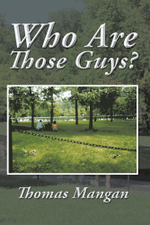 Who Are Those Guys? - Thomas Mangan