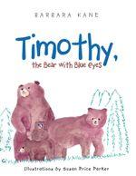 Timothy, the Bear with Blue Eyes - Barbara Kane