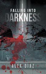 Falling Into Darkness - Alex Diaz