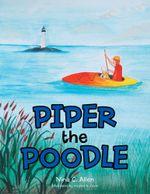 Piper the Poodle - Nina C. Allen