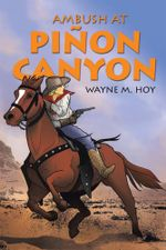 Ambush at Pinon Canyon - Wayne M. Hoy