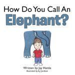 How Do You Call An Elephant? - Jay Hattle