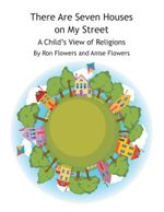 There Are Seven Houses on My Street : A Child's View on Religions - Ron Flowers