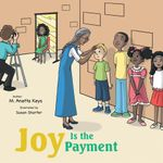 Joy Is the Payment - M. Anetta Keys