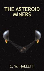 The Asteroid Miners - C. W. Hallett