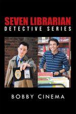 Seven Librarian Detective Series - Bobby Cinema