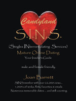 Candyland S.I.N.S. : (Singles Internet Dating Service) Mature Internet Dating-Your Insider's Guide - Joan Barrett