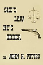She's Law, He's Order - John K. Potter