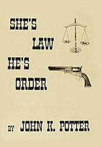 She's Law, He's Order - John K. Potter