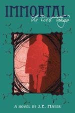 Immortal : The First Tango: A Novel - J. E. Mayer