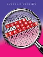 Super Word Searches - Sandra Dickerson