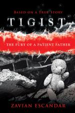 Tigist : The Fury of a Patient Father - Zavian Escandar