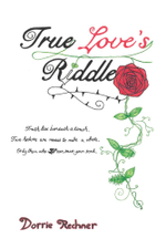 True Love's Riddle - Dorrie Rechner