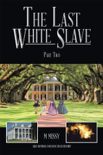 The Last White Slave : Part Two - m missy