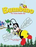 Bumbino : The Italian Bumble Bee - Art Manno