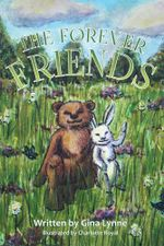 The Forever Friends - Gina Lynne
