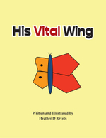 His Vital Wing - Heather D. Revels
