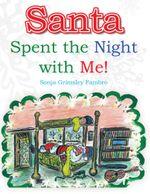 Santa Spent the Night with Me! - Sonja Grimsley Fambro