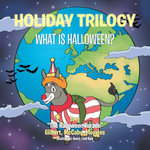 Holiday Trilogy : What Is Halloween? - McCabe Morales Gilbert