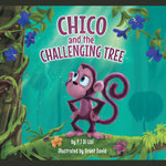 Chico and the Challenging Tree - Peter Di Lisi