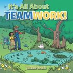 It's All About- TEAMWORK! - Ruthie Grant