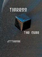 Tigress : The Cube -  JTTTurner