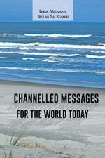 Channelled Messages for the World Today - Linda Matamani