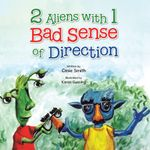 2 Aliens with 1 Bad Sense of Direction - Casie Smith
