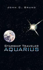Starship Traveler Aquarius - John C. Bruno