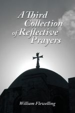 A Third Collection of Reflective Prayers - William Flewelling