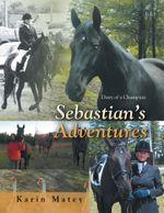 Sebastian's Adventures : Diary of a Champion - Karin Matey