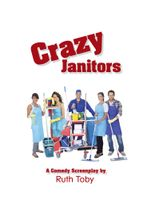 Crazy Janitors - Ruth Toby