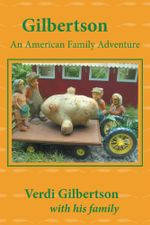 Gilbertson : An American Family Adventure - Verdi Gilbertson