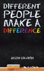 Different People Make a Difference - Jason Gillikin