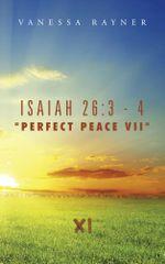 Isaiah 26 : 3 - 4