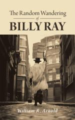 The Random Wandering of Billy Ray - William R. Arnold