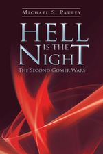 Hell Is the Night : The Second Gomer Wars - Michael S. Pauley