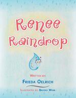 Renee Raindrop - Frieda Oelrich