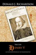 The Life of Henry V : An Annotated Edition of the Shakespeare Play - Donald J. Richardson