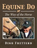 Equine Do : The Way of the Horse - Dino Fretterd