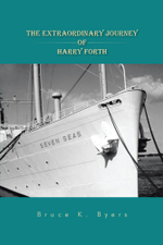 The Extraordinary Journey of Harry Forth - Bruce K. Byers