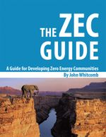 A Guide for Developing Zero Energy Communities : The ZEC Guide - John Whitcomb