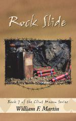 Rock Slide : Book Seven of the Clint Mason Series - William F. Martin