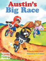 Austin's Big Race : Young Money Books TM - Robert Adams