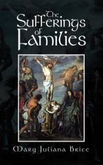 The Sufferings of Families - Mary Juliana Brice