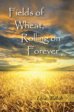 Fields of Wheat, Rolling on Forever - Lisa Walsh