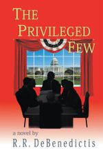 The Privileged Few - Richard Debenedictis