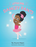 Little Miss Dancey Pants - Kourtni Mason