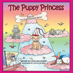 The Puppy Princess : Book #1 The Puppy Princess Series - Carey Ann Kramer